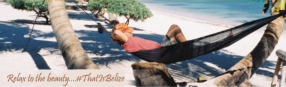 Relax to the beauty... that is Belize